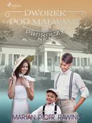 Dworek pod Malwami 49 - Proroczy sen