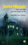 Castel Villerquin - Trésor de Jade suivi des Anges du lac