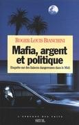 Mafia, Argent et Politique. Enquête sur des liaisons dangereuses dans le Midi