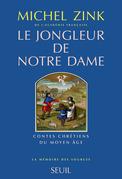 Le Jongleur de Notre Dame. Contes chrétiens du Moyen Age