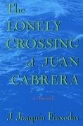 The Lonely Crossing of Juan Cabrera