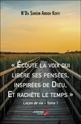 « Écoute la voix qui libère ses pensées, inspirées de Dieu, Et rachète le temps »
