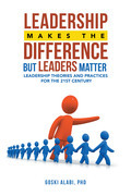 Leadership Makes the Difference but Leaders Matter