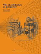 Ville et architecture en perspective