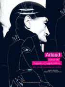 Artaud: autour de Suppôts et suppliciations