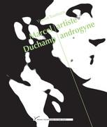 Marcel Duchamp, artiste androgyne