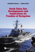 South China Sea Developments and Implications for Freedom of Navigation