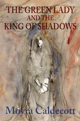 The Green Lady and the King of Shadows