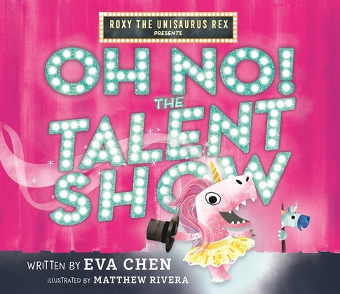 Roxy the Unisaurus Rex Presents: Oh No! The Talent Show
