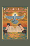 Twist-A-Matic Theology: a Rebuttal from a Hebraic Perspective