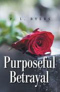 Purposeful Betrayal