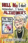 Hell No I Don't Remember, I Have Alzheimer's!