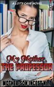 My Mother, The Professor