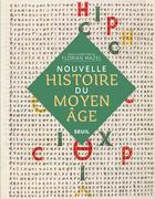 Nouvelle Histoire du Moyen Âge
