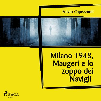 Milano, 1948, Maugeri e lo zoppo dei Navigli