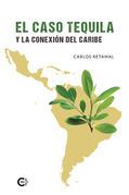 El caso tequila y la conexión del Caribe