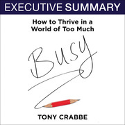 Busy: The 50-Minute Summary Edition