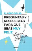 El libro de las preguntas y respuestas para que seas muy feliz