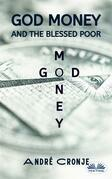 God Money And The Blessed Poor