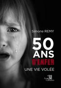 50 ans d'enfer - Une vie volée