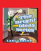 The Bright Ideas Series: Volume II