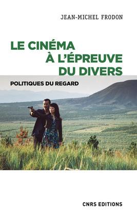 Le cinéma à l'épreuve du divers - Politiques du regard