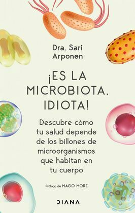 ¡Es la microbiota, idiota! (Edición mexicana)