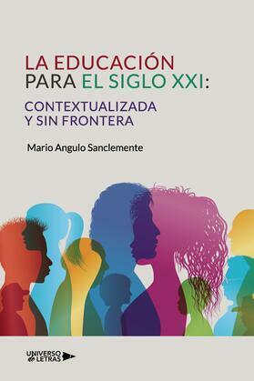 La Educación para el siglo XXI: Contextualizada y sin Frontera