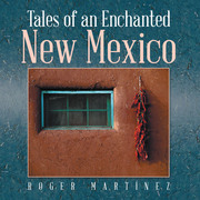 Tales of an Enchanted New Mexico