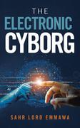The Electronic Cyborg