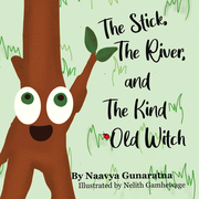 The Stick, the River, and the Kind Old Witch