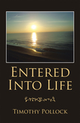 Entered into Life