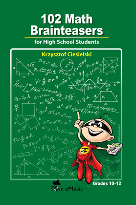 102 Math Brainteasers for High School Students