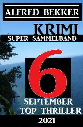Krimi Super Sammelband 6 Top September Top Thriller 2021
