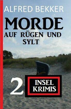 Morde auf Rügen und Sylt: 2 Insel-Krimis