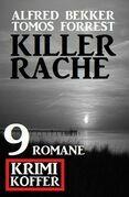 Killerrache: Krimi Koffer 9 Romane