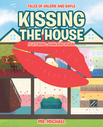 Kissing the House: Featuring John and Robin