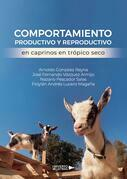 Comportamiento productivo y reproductivo en caprinos en trópico seco