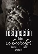 La resignación de los cobardes
