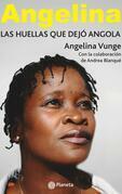 Angelina, las huellas que dejo angola