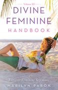 Divine Feminine Handbook Volume Iii