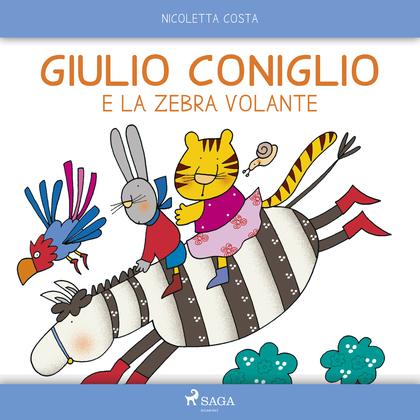 Giulio Coniglio e la zebra volante
