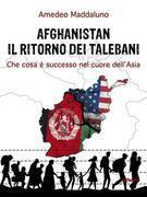Afghanistan: il ritorno dei talebani. Che cosa è successo nel cuore dell'Asia