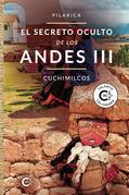 El secreto oculto de los Andes III - Cuchimilcos