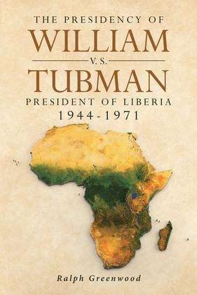 The Presidency of William V.S. Tubman