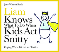 Liam Knows What To Do When Kids Act Snitty: Coping When Friends are Tactless
