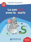 Je prononce le son [s] avec la souris