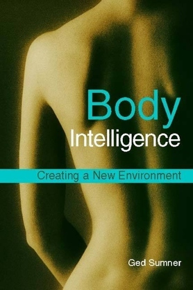 Body Intelligence: Creating a New Environment Second Edition