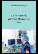 Sur la route de Milovska Milankovic'