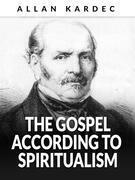 The Gospel according to Spiritualism (Translated)